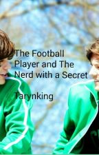 The Football Player and The Nerd with a Secret(Larry) by tarynking