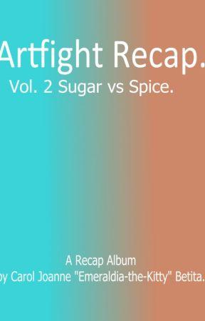 Artfight Recap. Vol. 2 Sugar vs Spice by Emeraldia-the-Kitty