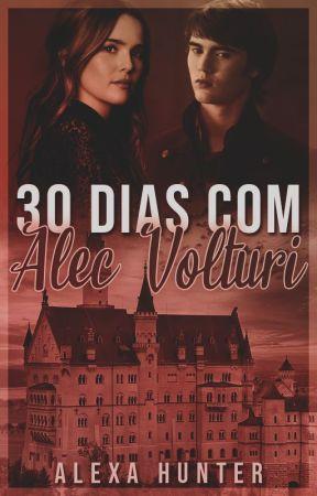 30 dias com Alec Volturi by AlexaHuntress