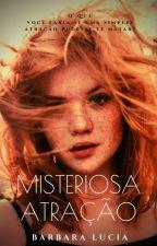 Saga Eternamente: Misteriosa Atração (LIVRO 1) by BluSilva