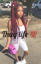 Thug life 💯 by JadaMarii