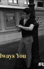 Always You by BaileyCooper507
