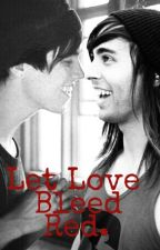 Let Love Bleed Red (TFIOK Sequel) by xwhereyoufromfoo