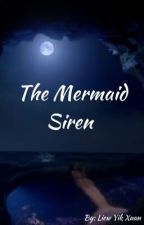 The Mermaid Siren by MermaidXuannie