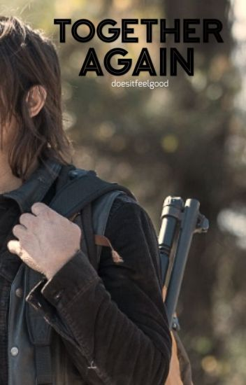 Together Again (Daryl Dixon FanFiction)