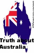 Truth about Australia by alwaysinabook