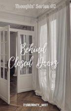 Behind Closed Doors by ItsMeMinty_mist