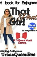 That Phat Girl (Urban) by UrbanQueenBee