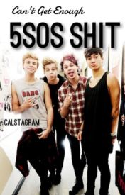 Can't Get Enough 5SOS Shit by calstagram