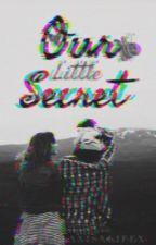 Our Little Secret by xnutellaxisxlifex