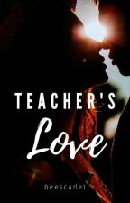 Teacher's Love by beescarlet