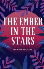 The Ember In The Stars by dreamer_day