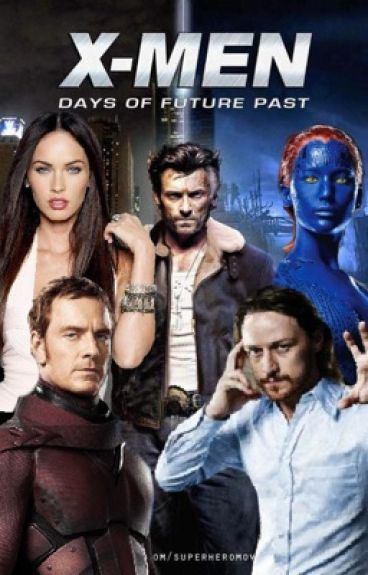 X-Men: Días Del Futuro Pasado ❤️La Mutante De Mis Sueños❤️[Pausada Temporalmente]
