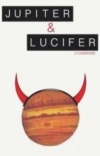 Jupiter & Lucifer | l.h (on hold) by lyciawinnie