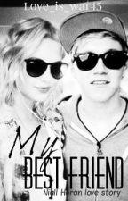 My Best Friend *Niall Horan* by Love_is_war45