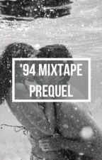 '94 mixtape :: prequel by Infinityplusbeyond