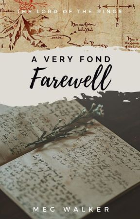 A Very Fond Farewell   The Lord of the Rings by Meg95W
