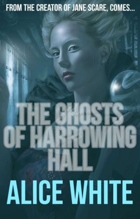 The Ghosts of Harrowing Hall  by AliceWhite935