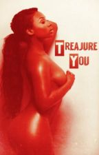 Treajure You by 1rebelliousssoul