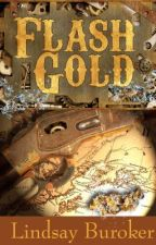 Flash Gold (a steampunk adventure set in the Yukon) by LindsayBuroker