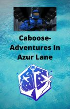 Caboose- Adventures in Azur Lane by White_Tiger_1987