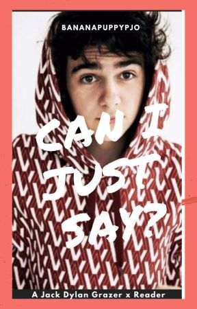 Can I Just Say? (Jack Dylan Grazer x Reader) by BANANApuppyPJO