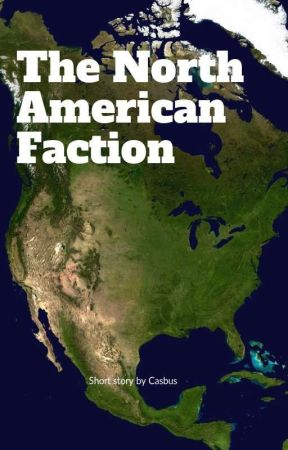 The North American Faction by Casbus