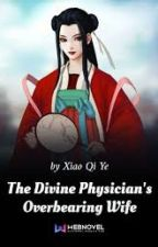 The Divine Physician's Overbearing Wife by cherryiako