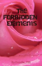 The FORBIDDEN Elements by Doodle_786