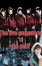 The five gangsters & the Nerd by Akimi_love
