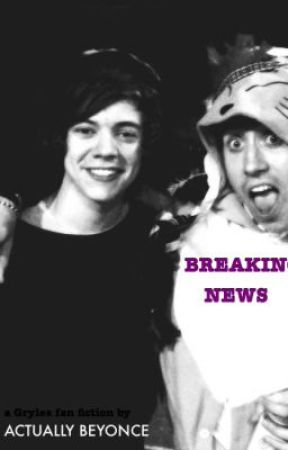 Breaking News (A Gryles Fan Fiction) by actuallybeyonce