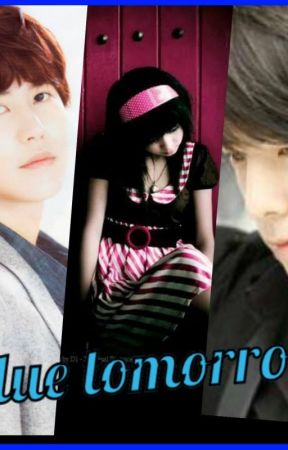 Blue Tomorrow (Super Junior Fan Fic) by GirlWhoLoveYouAlways