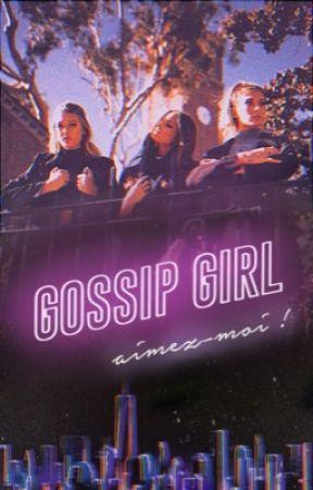 Gossip Girl : aimez-moi ! [à paraître le 1er août 2020] by continualcondition