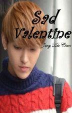 [Oneshot_Chuyển ver][KrisTao] Sad Valentine by Jung_HeeChan