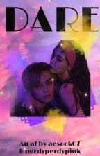 DARE | co-ed af by alienprincess52