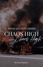 Chaos High  by RebelsDarkness