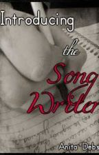 Introducing The Songwriter by AnitaDebs