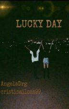 Lucky Day (5sos fanfiction) by cristinailona99