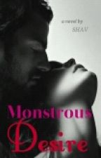 Monstrous Desire (Editing) by duchesshope