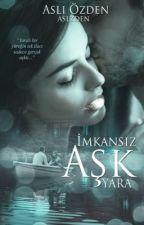 (2) İmkansız Aşk YARA by Aslzden