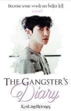 THE GANGSTER'S DIARY by KoiLineBriones