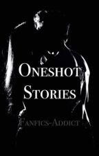 Oneshots by Fanfics-Addict