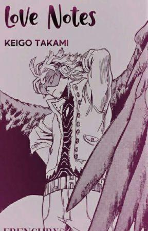 Love Notes.   Keigo Takami x OC   BNHA Fanfiction.  by Frenchrxse_