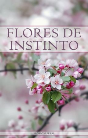 Flores de Instinto by Perlaspiral