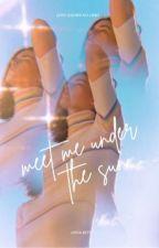 Meet Me Under the Sun by anna_ritt