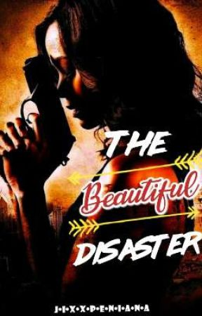 The Beautiful Disaster by jixxpeniana