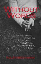 WITHOUT WORDS by kulayubesiyahna