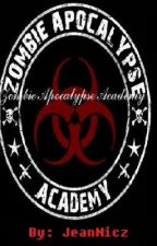 Zombie Apocalypse Academy [ Currently Editing ] by Skull_Candy