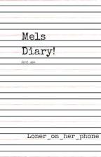 Mel's Diary by taylorbassettfan420