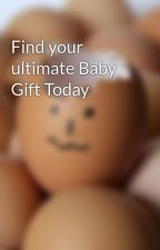 Find your ultimate Baby Gift Today by goodforbabies